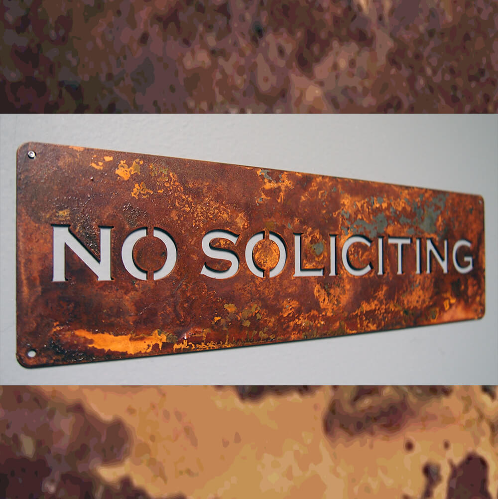 Custom Design Rusty Sign No Soliciting ENSO